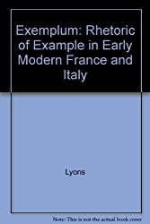 Exemplum: The Rhetoric of Example in Early Modern France and Italy (Princeton Legacy Library) by John D. Lyons (1990-01-21)