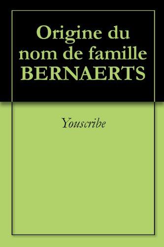 Téléchargement Origine du nom de famille BERNAERTS (Oeuvres courtes) epub pdf