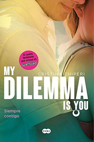My Dilemma Is You. Siempre Contigo (Serie My Dilemma Is You 3) (FUERA DE COLECCION SUMA.)