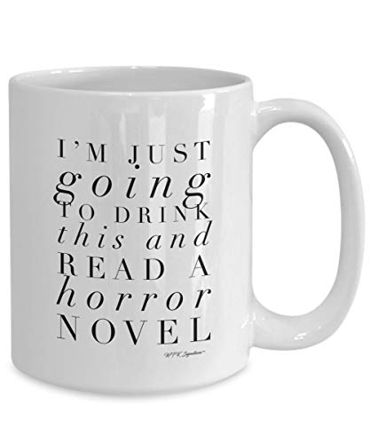 Horror Tasse Horror Novel Reader Kaffeetasse Book Lover I'm Just Going to Drink This and Read A...