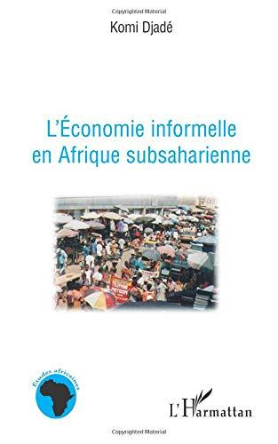 L'économie informelle en Afrique subsaharienne par Komi Djade
