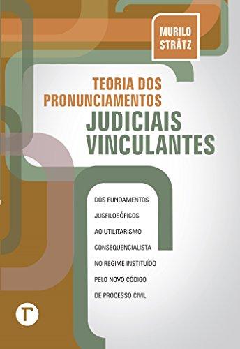 Teoria dos pronunciamentos judiciais vinculantes (Portuguese Edition) por Murilo Strätz