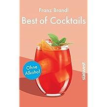 Best of Cocktails ohne Alkohol: Von Singapore Sling bis Virgin Mary – über 70 Drinks ohne Promille