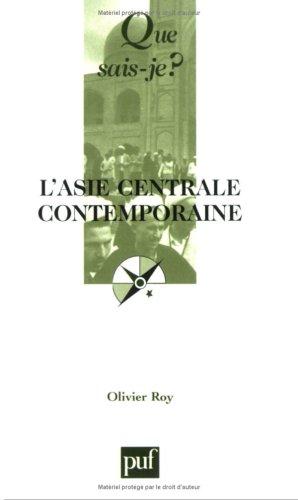 L'Asie centrale contemporaine par Olivier Roy
