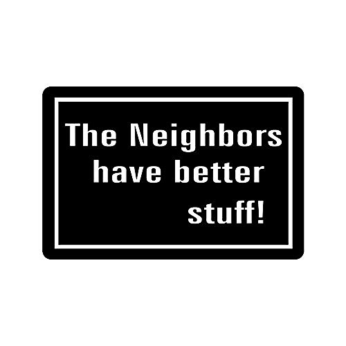 s Humorous Funny Saying & Quotes:The Neighbors Have Better Tuff Indoor/Outdoor Doormat ()