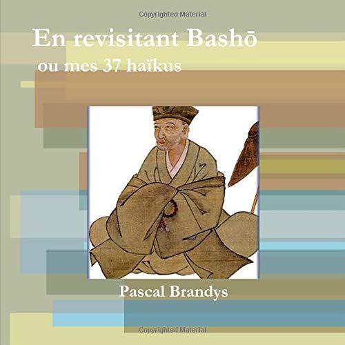 En revisitant Bashō par Pascal Brandys