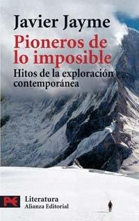 Pioneros de lo imposible: Hitos de la exploración contemporánea (El Libro De Bolsillo - Literatura) por Javier Jayme