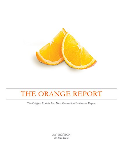 the-orange-report-2017-the-original-rookie-and-next-generation-evaluation-report-english-edition