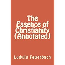 The Essence of Christianity (Annotated)