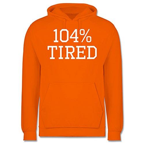 Statement Shirts - 104% tired - Männer Premium Kapuzenpullover / Hoodie Orange