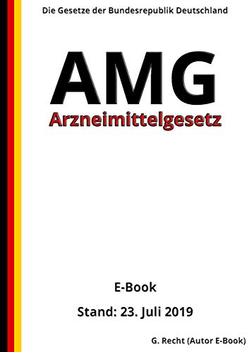 Arzneimittelgesetz - AMG, 3. Auflage 2019