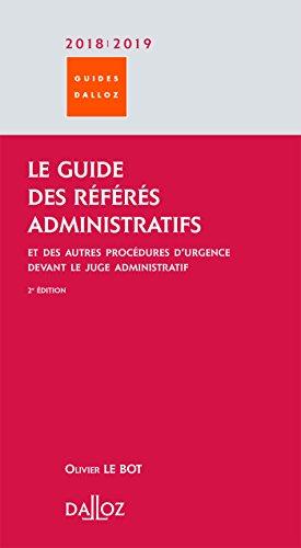 Le Guide des référés administratifs 2017/18. Et des autres procédures d'urgence devant le juge ... -: Et des autres procédures d'urgence devant le juge administratif
