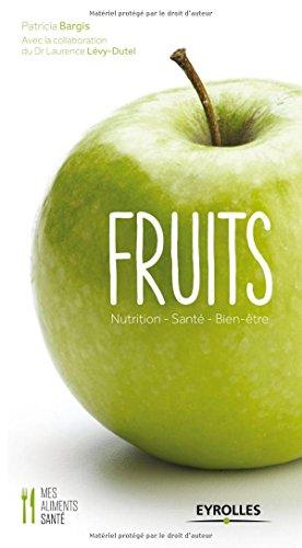 Fruits : Nutrition - Santé - Bien-être