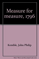 Measure for measure, 1796