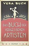 Das Buch der vergessenen Artisten von Vera Buck