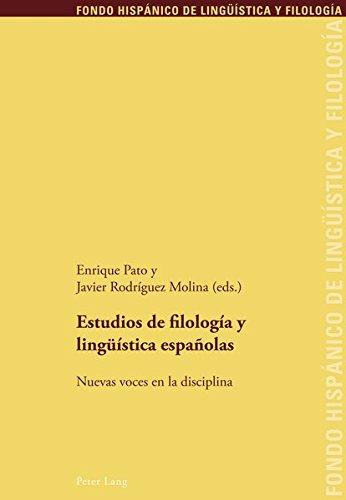 Estudios de filología y lingüística españolas: Nuevas voces en la disciplina (Fondo hispanico de linguistica y filologia)