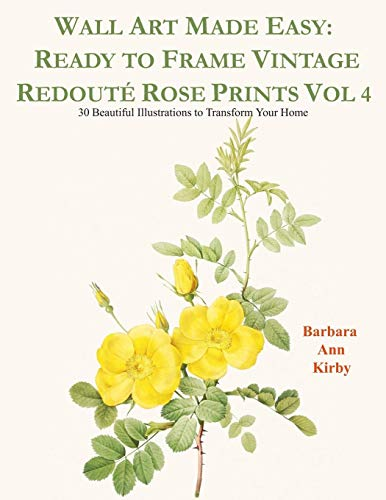Kostüm Dark Bloom - Wall Art Made Easy: Ready to Frame Vintage Redouté Rose Prints Vol 4: 30 Beautiful Illustrations to Transform Your Home (Redoute Roses, Band 4)
