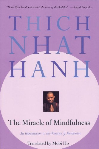The Miracle of Mindfulness: An Introduction to the Practice of Meditation (English Edition) por Thich Nhat Hanh