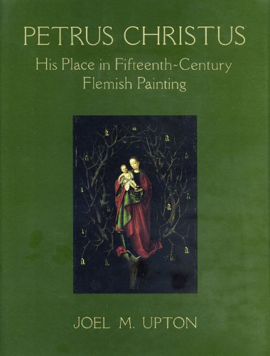 Petrus Christus: His Place in Fifteenth Century Flemish Painting