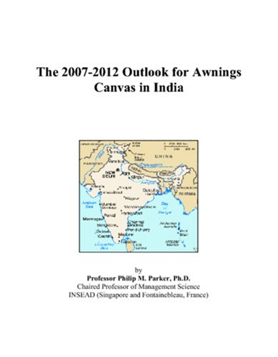The 2007-2012 Outlook for Awnings Canvas in India