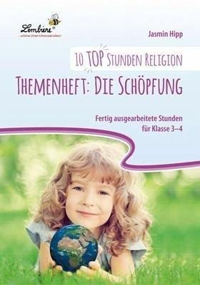 10 top Stunden Religion: Die Schöpfung (CD-ROM): Grundschule, Religion, Ethik, Klasse 3-4