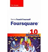 [(Sams Teach Yourself Foursquare in 10 Minutes )] [Author: Tris Hussey] [Feb-2011]