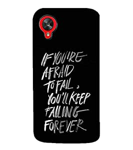99Sublimation Good Quote on Being Afraid 3D Hard Polycarbonate Back Case Cover for LG Nexus 5 :: LG Google