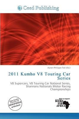 -2011-kumho-v8-touring-car-series-by-toll-aaron-philippe-author-jan-08-2012-paperback-