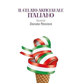 Il Gelato Artigianale Italiano Secondo Donata Panciera
