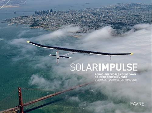 Solar Impulse - objectif tour du monde
