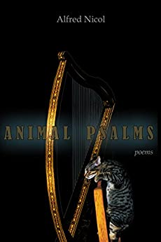 Animal Psalms - Poems (English Edition) di [Nicol, Alfred]