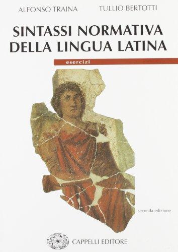 Sintassi normativa della lingua latina. Esercizi. Per i Licei e gli Ist. Magistrali