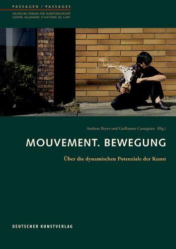 Mouvement. Bewegung: Über die dynamischen potenziale der kunst