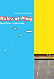 Rules of Play: Game Design Fundamentals (MIT Press) (English Edition)