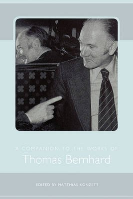 [A Companion to the Works of Thomas Bernhard] (By: Matthias Konzett) [published: June, 2010]