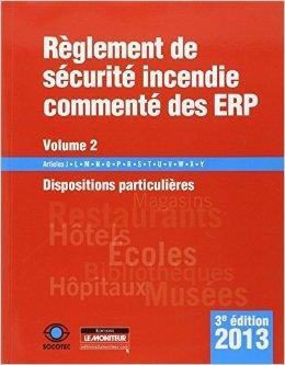 Règlement de sécurité incendie commenté des ERP - Volume 2: Dispositions particulières : Articles J - L - M - N - O - P - R - S - T - U - V - W - X - Y de Socotec ( 9 janvier 2013 )