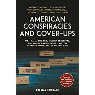 American Conspiracies and Cover-ups: Interviews with Jim Marrs, Noam Chomsky, G. Edward Griffin, and Other Experts