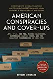 The American Conspiracies and Cover-ups: Interviews with Jim Marrs, Noam Chomsky, G. Edward Griffin, and Other Experts