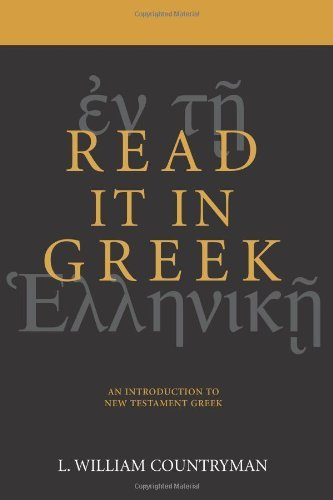 Read it in Greek: An Introduction to New Testament Greek (English Edition)