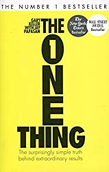 The One Thing: The Surprisingly Simple Truth Behind Extraordinary Results: Achieve your goals with one of the world's bestselling success books
