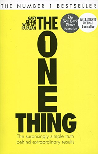 The One Thing: The Surprisingly Simple Truth Behind Extraordinary Results por Gary Keller