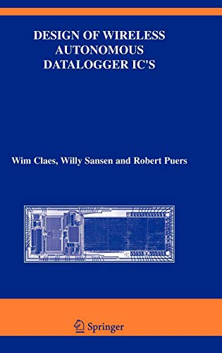 Design of Wireless Autonomous Datalogger IC's (The Springer International Series in Engineering and Computer Science, Band 854)