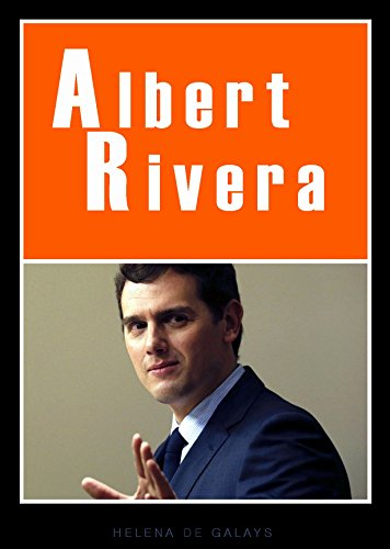 ALBERT RIVERA en clave de Marketing Personal por Helena de Galays