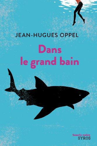 Dans le grand bain (Souris noire) par Jean-Hugues Oppel