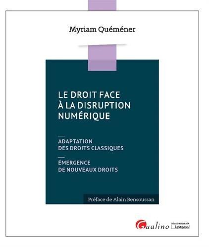 Le droit face à la disruption numérique par Myriam Quéméner