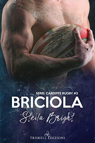 Briciola (Cardiffs Rugby  Vol. 3) di [Bright, Stella]