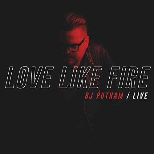 Love Like Fire (Live)