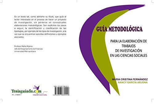 Guía Metodológica Para La Elaboración De Trabajos De Investigación En Las Ciencias Sociales por Maria Cristina Fernandez Trujillo
