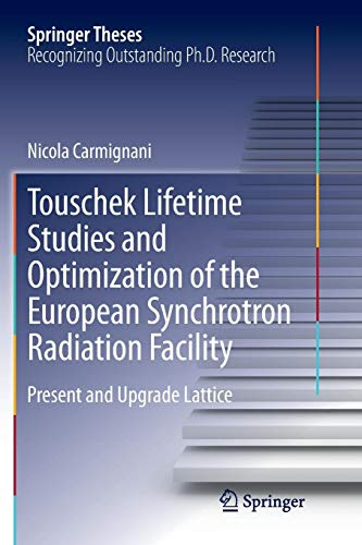 Touschek Lifetime Studies and Optimization of the European Synchrotron Radiation Facility: Present and Upgrade Lattice (Springer Theses)