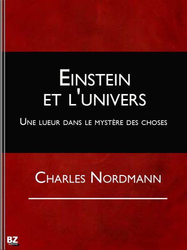Einstein et l'univers - Une lueur dans le mystère des choses (Spanish Edition)